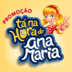 Promoção Tá na Hora de Ana Maria
